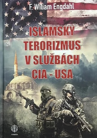 F. William Engdahl: Islamský terorizmus v službách CIA, USA